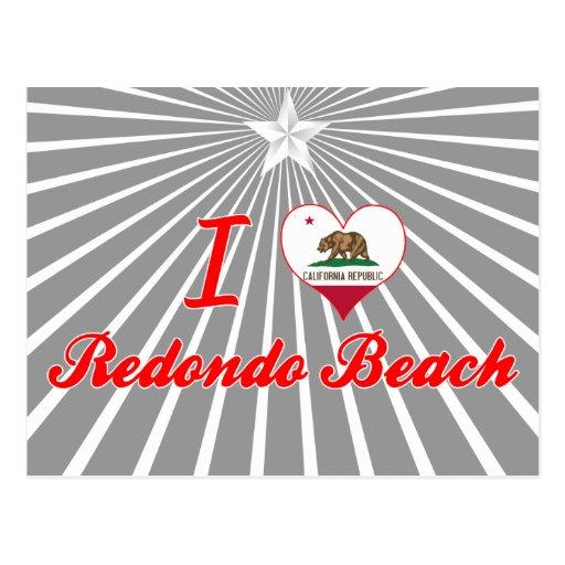 I Love Redondo Beach, California Post Card