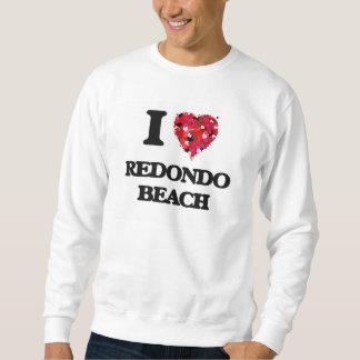 I love Redondo Beach California Sweatshirt