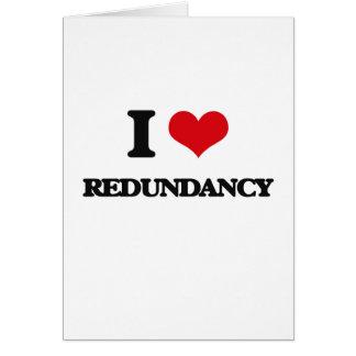 I Love Redundancy Greeting Card
