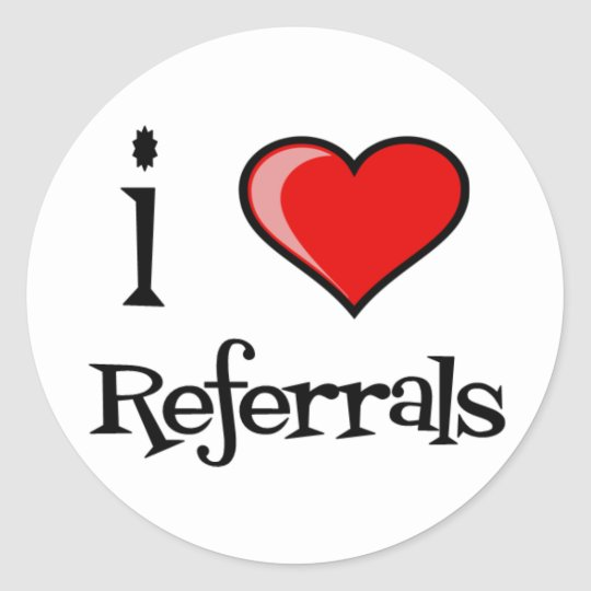 I love referrals classic round sticker