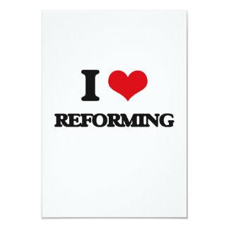 I Love Reforming 9 Cm X 13 Cm Invitation Card