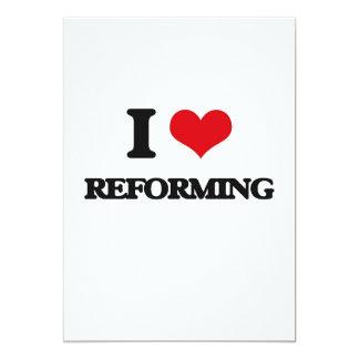 I Love Reforming 13 Cm X 18 Cm Invitation Card