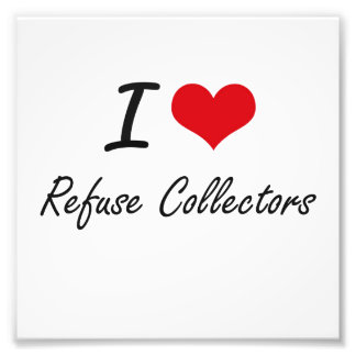 I love Refuse Collectors Photo Print