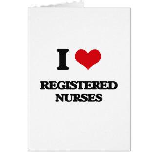 I Love Registered Nurses Greeting Card
