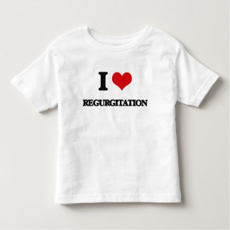 I Love Regurgitation T Shirt