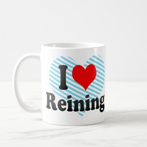 I love Reining Classic White Coffee Mug