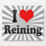 I love Reining Mouse Pad