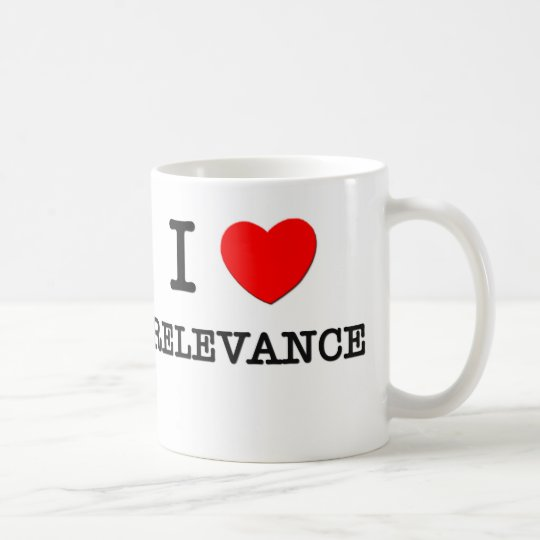 I Love Relevance Coffee Mug