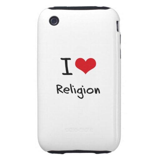 I love Religion Tough iPhone 3 Cases