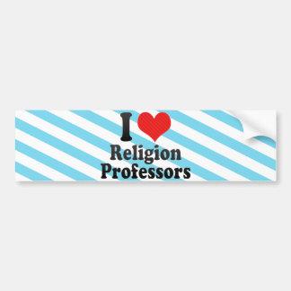 I Love Religion Professors Bumper Stickers