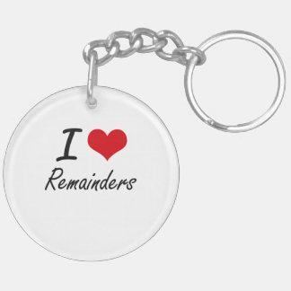 I Love Remainders Double-Sided Round Acrylic Key Ring