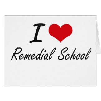 I Love Remedial School Big Greeting Card