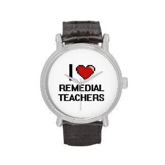 I love Remedial Teachers Wrist Watch
