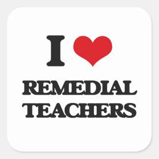 I love Remedial Teachers Square Sticker