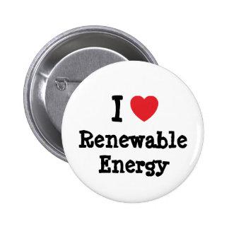 I love Renewable Energy heart custom personalized 6 Cm Round Badge