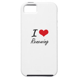 I Love Renewing iPhone 5 Covers