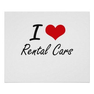 I Love Rental Cars Poster