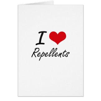 I Love Repellents Greeting Card