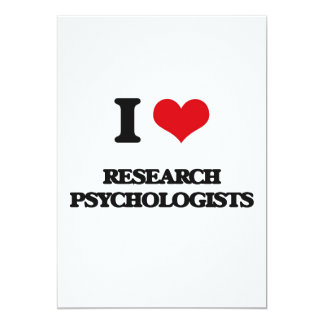 I love Research Psychologists Personalized Invites