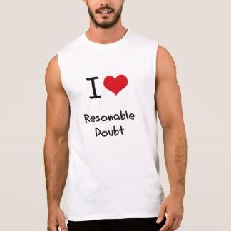 I Love Resonable Doubt Sleeveless Tee