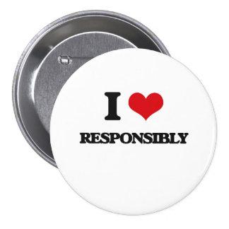 I Love Responsibly 7.5 Cm Round Badge