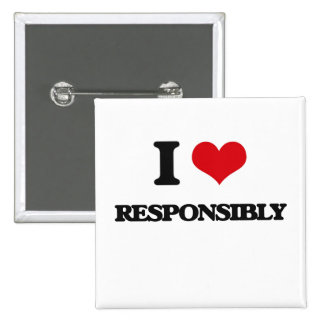 I Love Responsibly Pinback Button
