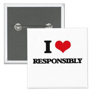 I Love Responsibly 15 Cm Square Badge