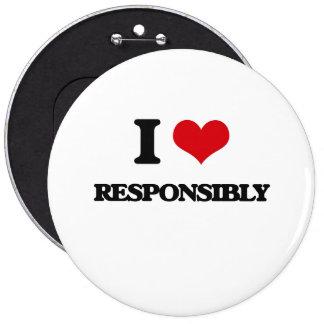 I Love Responsibly Pin