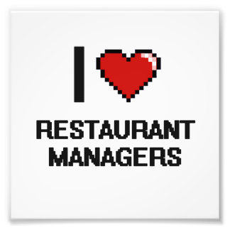I love Restaurant Managers Photographic Print