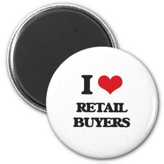 I love Retail Buyers Fridge Magnet