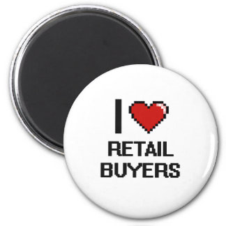 I love Retail Buyers 2 Inch Round Magnet