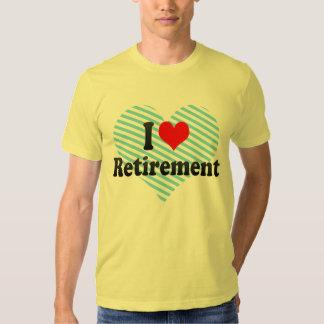 I love Retirement Tee Shirts