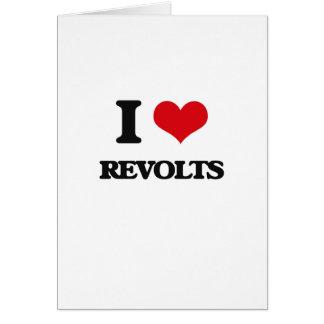 I Love Revolts Greeting Card