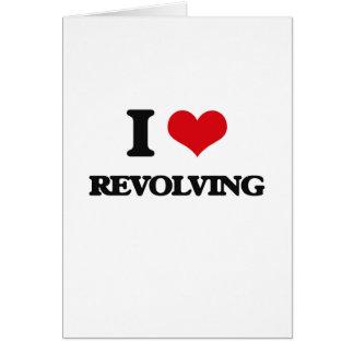 I Love Revolving Greeting Card