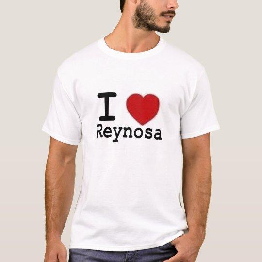 I love Reynosa T-Shirt