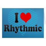 I love Rhythmic Greeting Card