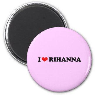 I LOVE RIHANNA / I HEART RIHANNA 6 CM ROUND MAGNET