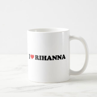 I LOVE RIHANNA MUG