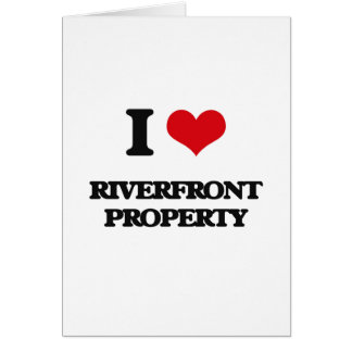 I Love Riverfront Property Greeting Card