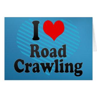 I love Road Crawling Card