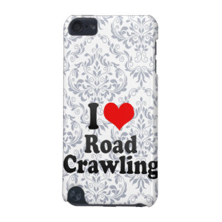 I love Road Crawling iPod Touch (5th Generation) Case