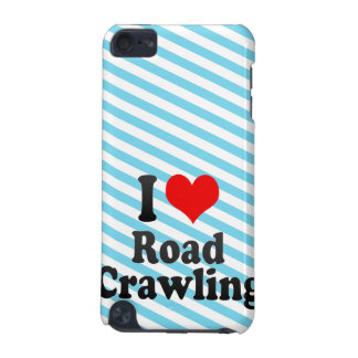 I love Road Crawling iPod Touch (5th Generation) Cover