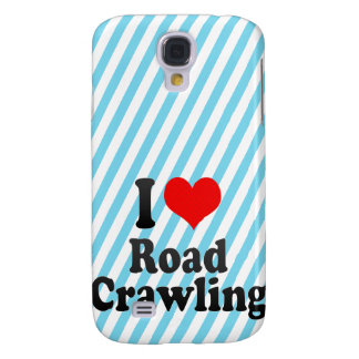 I love Road Crawling Galaxy S4 Cover