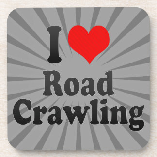 I love Road Crawling Drink Coaster