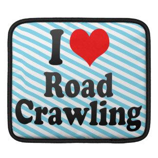 I love Road Crawling iPad Sleeve
