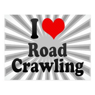 I love Road Crawling Postcard