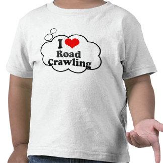 I love Road Crawling Tshirt