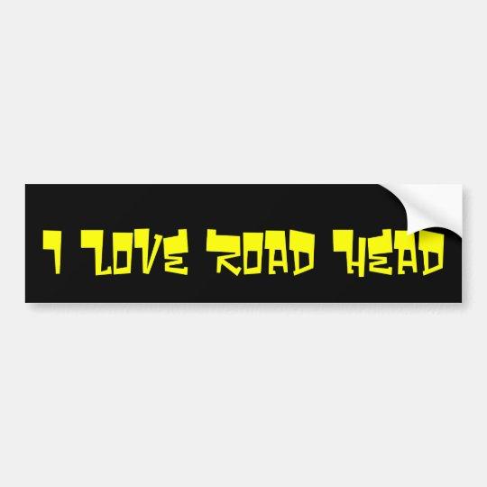 I Love Road Head Bumper Sticker