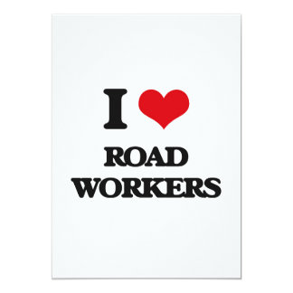 """I Love Road Workers 5"""" X 7"""" Invitation Card"""