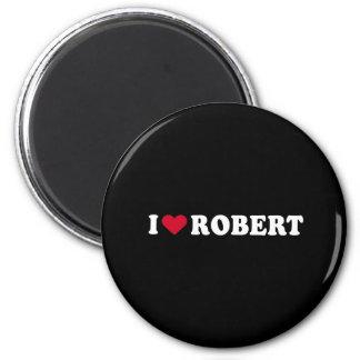 I LOVE ROBERT 6 CM ROUND MAGNET